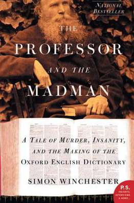 cover of The professor and the Madman: A Tale of Murder, Insanity, and the Making of the Oxford English Dictionary by Simon Winchester