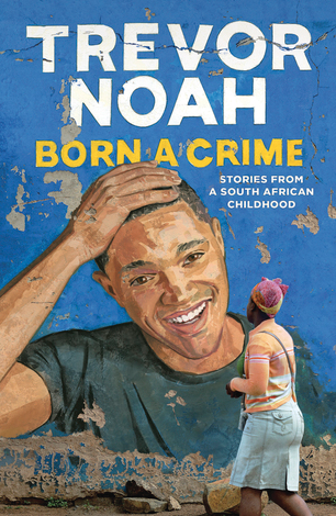 Cover of Born a Crime by Trevor Noah