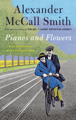 Cover of Pianos and Flowers by Alexander McCall Smith