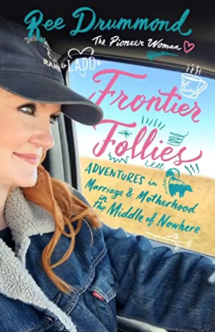 Cover of Frontier Follies: Adventures in Marriage & Motherhood in the Middle of Nowhere by Ree Drummond