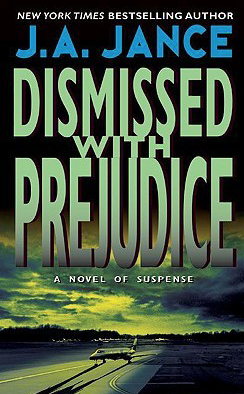 Cover of Dismissed with Prejudice by J.A. Jance